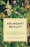 Abundant Beauty: The Adventurous Travels of Marianne North, Botanical Artist