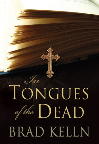 In Tongues of the Dead by Brad Kelln