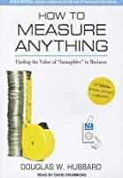 """How to Measure Anything: Finding the Value of """"Intangibles"""" in Business"""