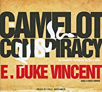 The Camelot Conspiracy: The Kennedys, Castro and the CIA: A Novel