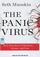 The Panic Virus: A True Story of Medicine, Science, and Fear