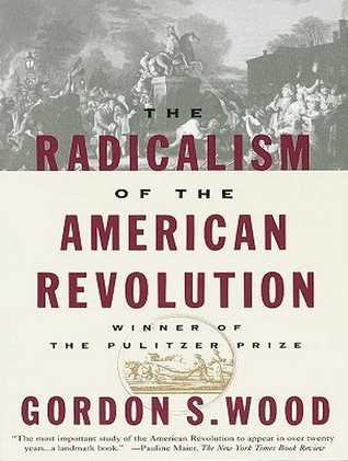 Radicalism of the american revolution thesis read joan didion essays