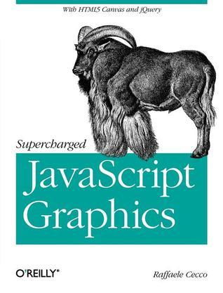 Supercharged JavaScript Graphics - with HTML5 canvas, jQuery, and More