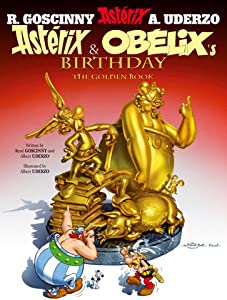 Asterix & Obelix's Birthday: The Golden Book (Asterix, #34)