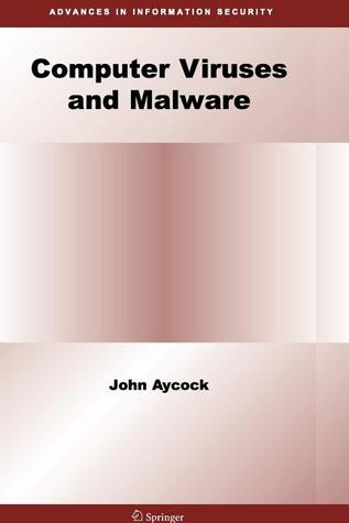 Computer Viruses And Malware (Advances In Information Security)