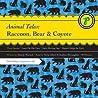 Animal Tales: Raccoon, Bear and Coyote