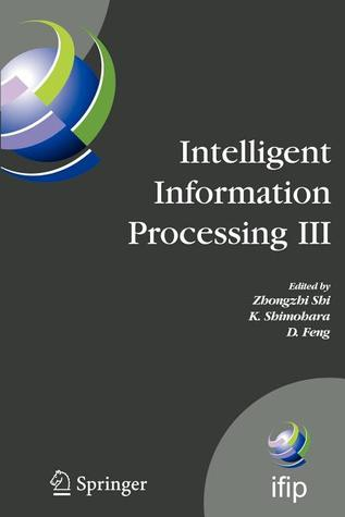 Intelligent Information Processing III: Ifip Tc12 International Conference on Intelligent Information Processing (Iip 2006), September 20-23, Adelaide, Australia