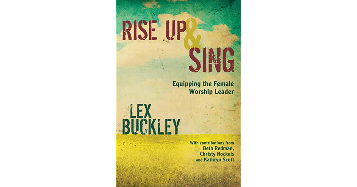 Rise up and sing equipping the female worship leader by lex buckley fandeluxe Image collections