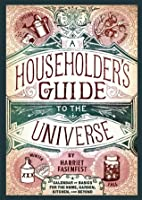 A Householder's Guide to the Universe: A Calendar of Basics for the Home and Beyond