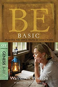 Be Basic (Genesis 1-11): Believing the Simple Truth of God's Word