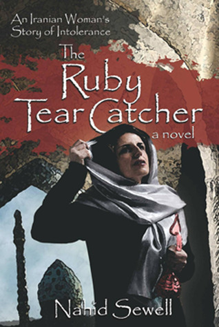 Ruby Tear Catcher: An Iranian Woman's Story of Intolerance