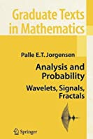 Analysis and Probability: Wavelets, Signals, Fractals