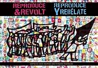 Reproduce and Revolt