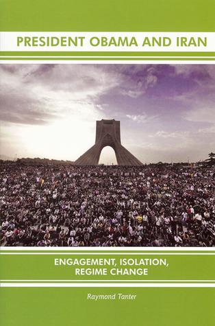 President Obama and Iran: Engagement, Isolation, Regime Change
