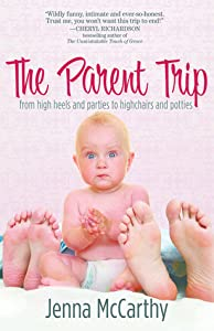 The Parent Trip: From High Heels and Parties to Highchairs and Potties