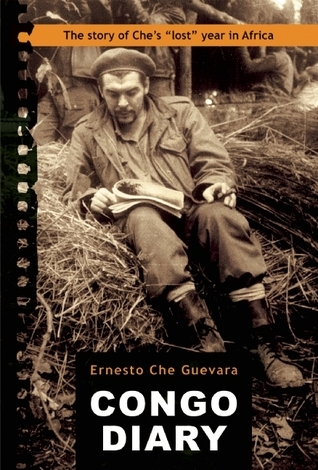 Congo Diary The Story of Che Guevara's Lost