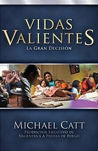 Vidas Valientes (Courageous Living): La Gran Decision