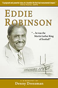 Eddie Robinson: ...He Was the Martin Luther King of Football