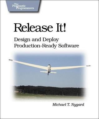 Release It! by Michael T. Nygard