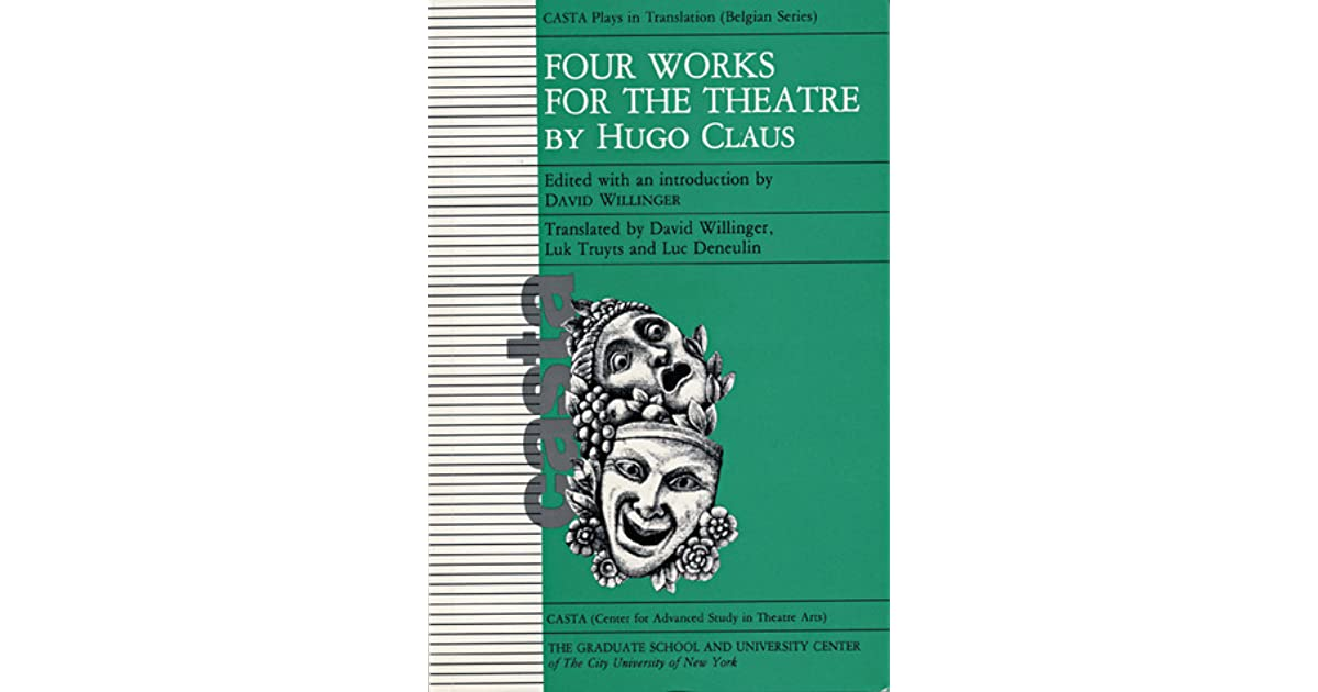 Four Works For The Theatre By Hugo Claus By Hugo Claus