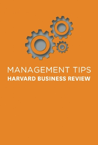 Management Tips: From Harvard Business Review by Harvard