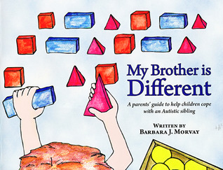 My Brother is Different: A parents' guide to help children cope with an Autistic sibling