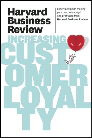 Harvard Business Review on Increasing Customer Loyalty