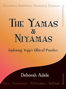 The Yamas  Niyamas: Exploring Yoga's Ethical Practice
