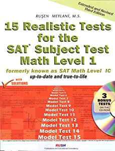 15 Realistic Tests for the SAT Subject Test Math Level 1 (formerly known as SAT Math Level IC)