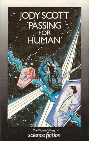 Passing for Human by Jody Scott
