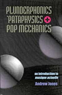 Plunderphonics, Pataphysics and Pop Mechanics