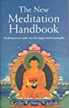 The New Meditation Handbook: Meditations to Make Our Life Happy and Meaningful