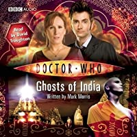 """""""Doctor Who"""": Ghosts of India [Abridged]"""