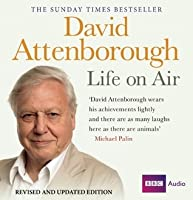 David Attenborough: Life on Air: Revised and Updated Edition