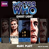 Doctor Who: Ghost Light: An Unabridged Doctor Who Novelization