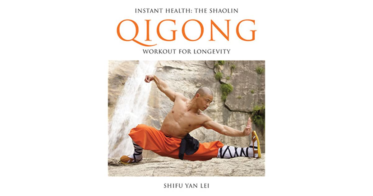 Instant Health The Shaolin Qigong Workout For Longevity Pdf