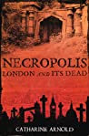 Necropolis: London and Its Dead