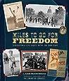 Miles to Go for Freedom by Linda Barrett Osborne