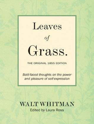 Leaves of Grass: The Original 1855 Edition: Bold-faced Thoughts on the Power and Pleasure of Self-expression