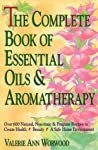 The Complete Book of Essential Oils and Aromatherapy by Valerie Ann Worwood