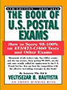 The Book of U.S. Postal Exams: How to Score 95-100% on 473/473-C/460 Tests and Other Exams