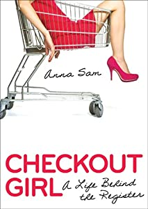 Checkout Girl: A Life Behind the Register