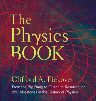 Clifford A. Pickover] The Physics Book  From the
