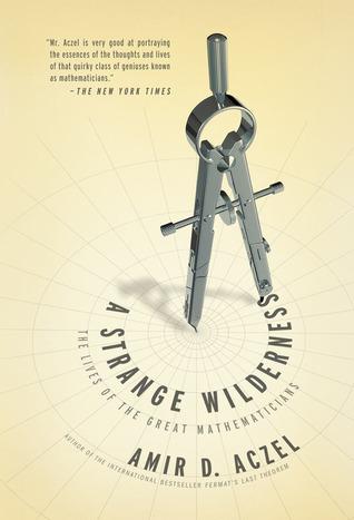 A Strange Wilderness by Amir D. Aczel