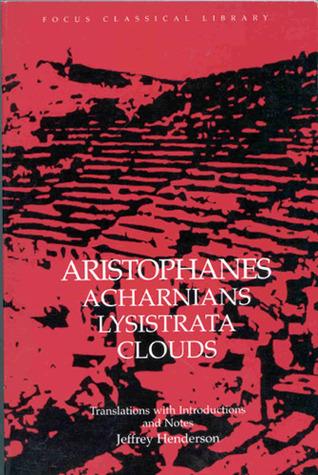 Acharnians/Lysistrata/Clouds