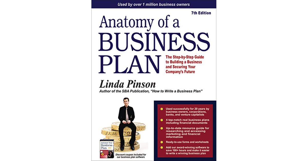 Anatomy of a Business Plan: The Step-by-Step Guide to Building a ...
