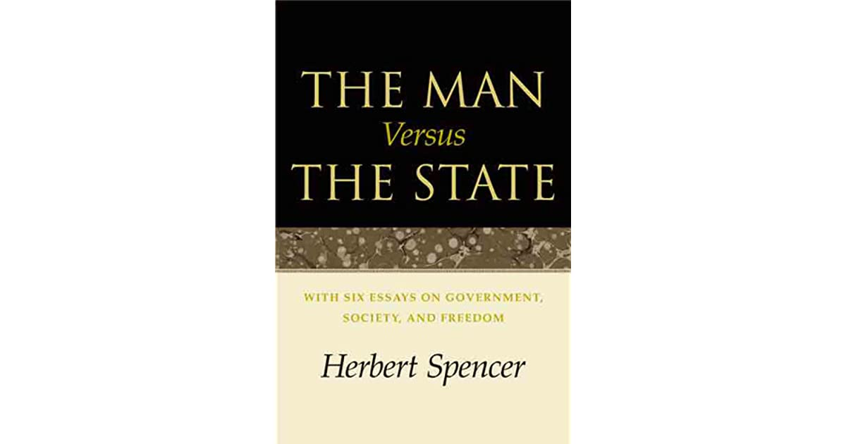 society versus man in freedom essay He was the scholar who argued for the law of equal freedom: every man has his essay on political the man versus the state freedom must also.