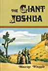 The Giant Joshua by Maurine Whipple