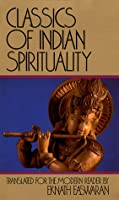 Classics of Indian Spirituality: Includes: The Bhagavad Gita, The Dhammapada, and The Upanishads