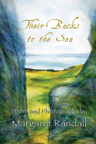 Margaret Randall - Their Backs to the Sea Poems and Photographs